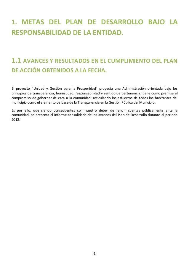 1. METAS DEL PLAN DE DESARROLLO BAJO LARESPONSABILIDAD DE LA ENTIDAD.1.1 AVANCES Y RESULTADOS EN EL CUMPLIMIENTO DEL PLAND...