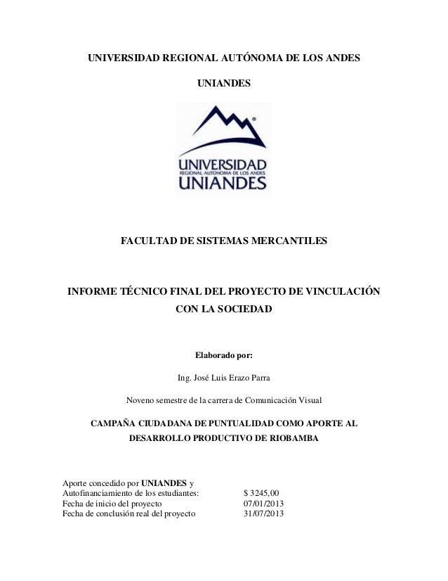 UNIVERSIDAD REGIONAL AUTÓNOMA DE LOS ANDES UNIANDES  FACULTAD DE SISTEMAS MERCANTILES  INFORME TÉCNICO FINAL DEL PROYECTO ...