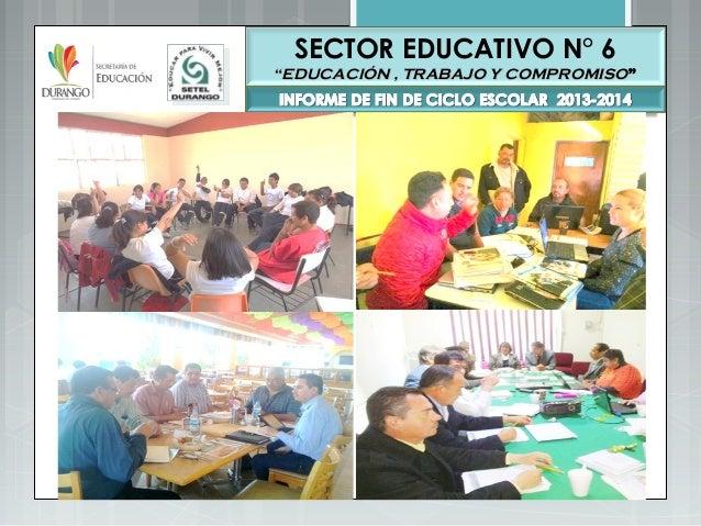 """SECTOR EDUCATIVO N° 6 """"""""EDUCACIÓN , TRABAJO Y COMPROMISOEDUCACIÓN , TRABAJO Y COMPROMISO"""""""""""