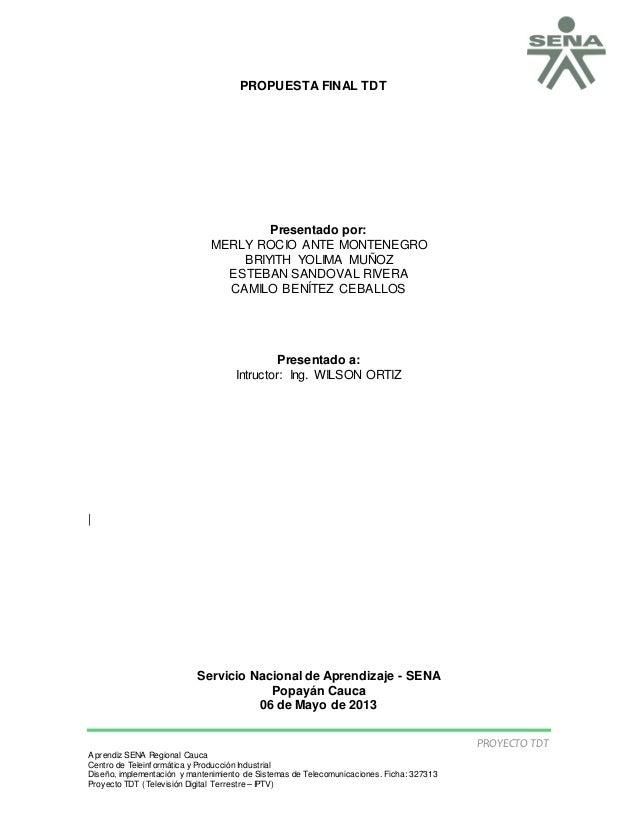 PROYECTO TDT Aprendiz SENA Regional Cauca Centro de Teleinformática y Producción Industrial Diseño, implementación y mante...