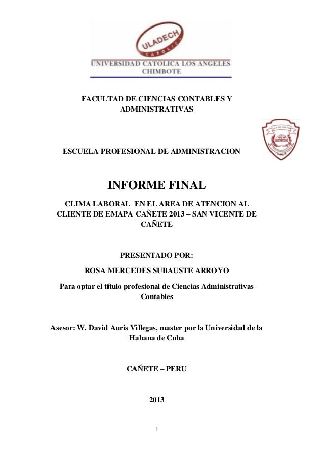 FACULTAD DE CIENCIAS CONTABLES Y ADMINISTRATIVAS  ESCUELA PROFESIONAL DE ADMINISTRACION  INFORME FINAL CLIMA LABORAL EN EL...