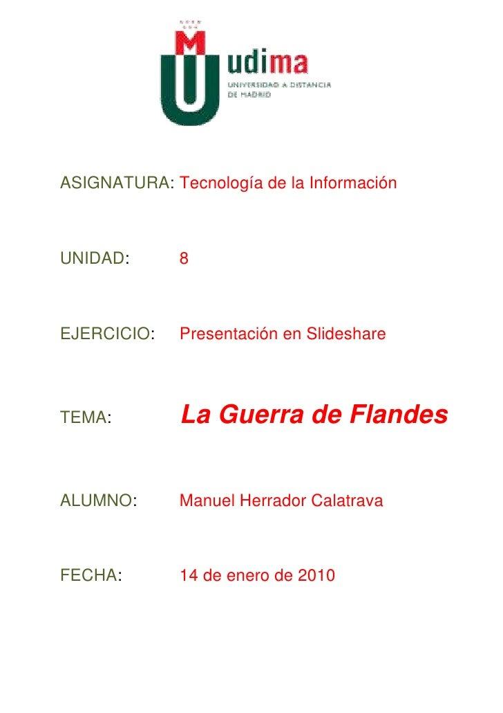 ASIGNATURA: Tecnología de la Información    UNIDAD:       8    EJERCICIO:    Presentación en Slideshare    TEMA:         L...