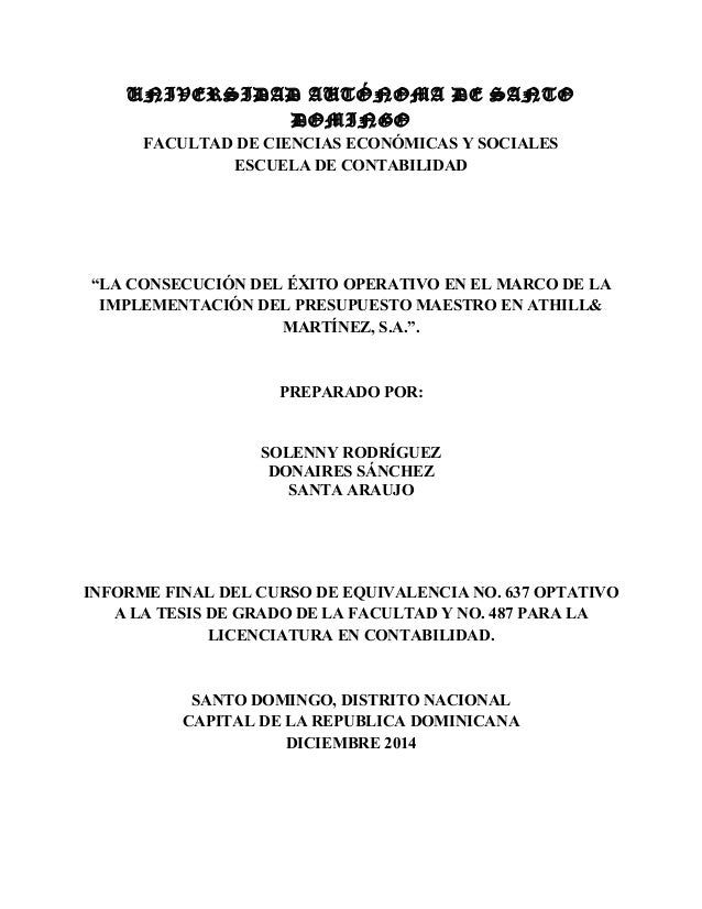 """UNIVERSIDAD AUTÓNOMA DE SANTO DOMINGO FACULTAD DE CIENCIAS ECONÓMICAS Y SOCIALES ESCUELA DE CONTABILIDAD """"LA CONSECUCIÓN D..."""