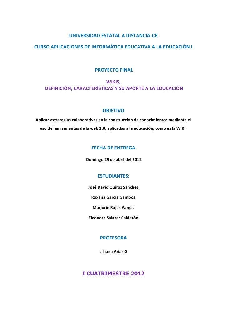 UNIVERSIDAD ESTATAL A DISTANCIA-CRCURSO APLICACIONES DE INFORMÁTICA EDUCATIVA A LA EDUCACIÓN I                            ...