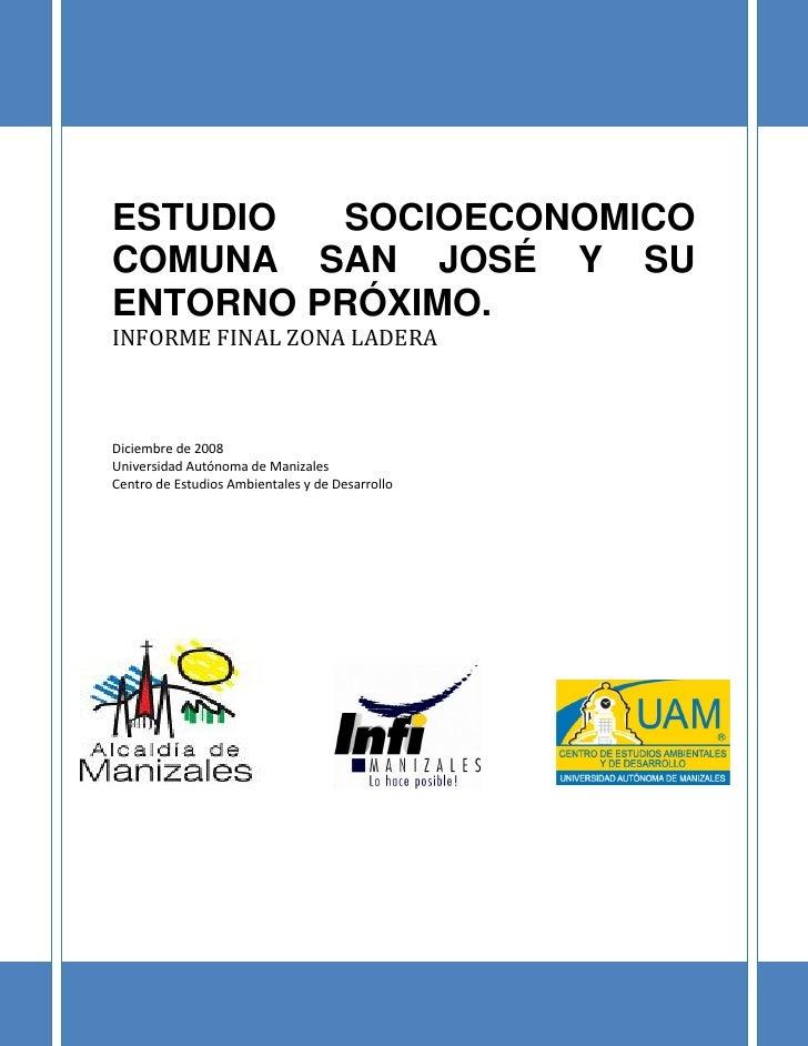INFORME FINAL ESTUDIO SOCIOECONOMICO RESTO DE LA COMUNA SAN JOSÉ Y SU ENTORNO                                      PRÓXIMO...