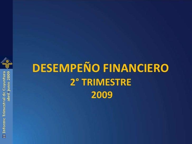 Desempeño financiero<br />2° TRIMESTRE<br /> 2009<br />