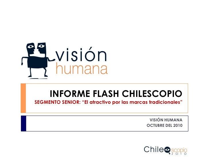 """INFORME FLASH CHILESCOPIOSEGMENTO SENIOR: """"El atractivo por las marcas tradicionales""""                                     ..."""