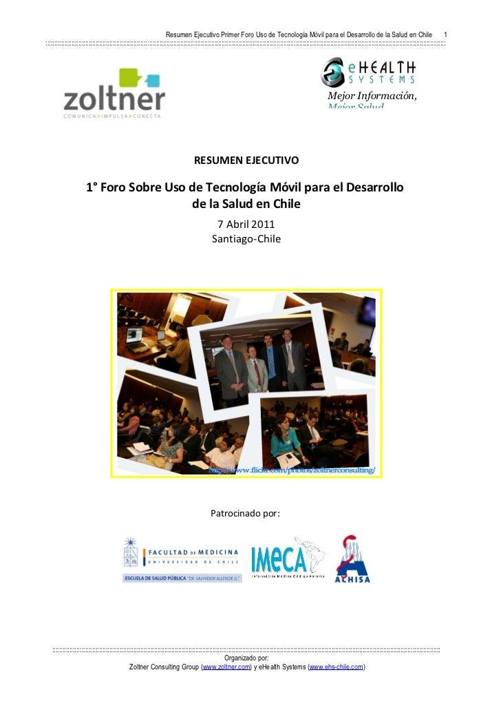 Resumen Ejecutivo Primer Foro Uso de Tecnología Móvil para el Desarrollo de la Salud en Chile                             ...