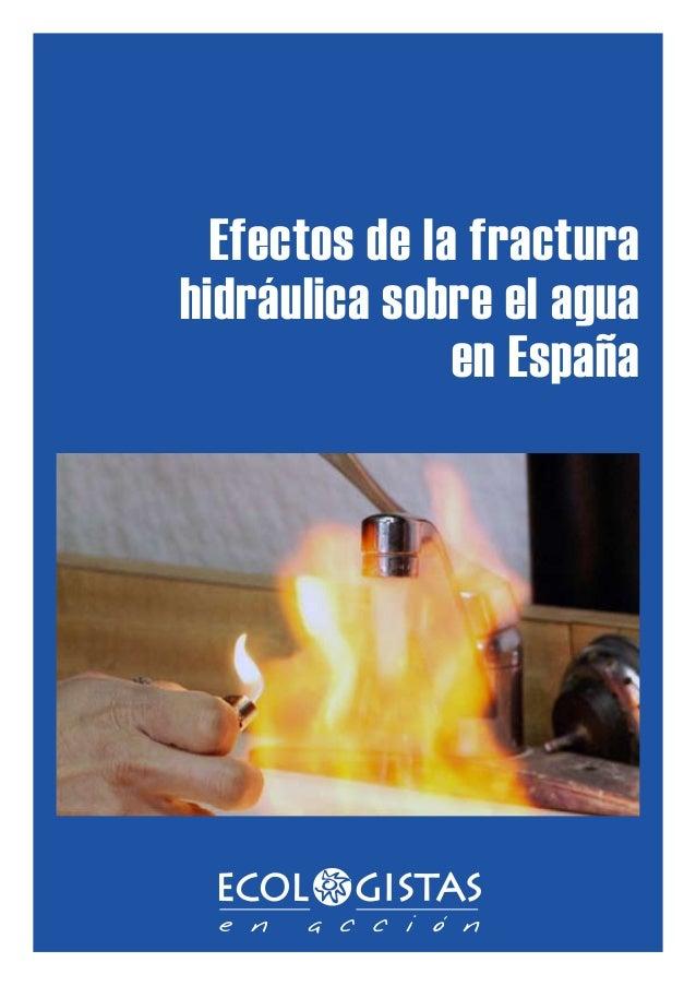 Efectos de la fracturahidráulica sobre el agua               en España