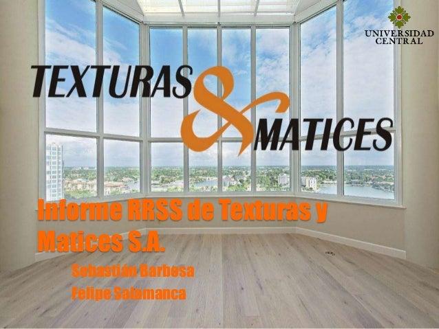 Informe RRSS de Texturas y Matices S.A. Sebastián Barbosa Felipe Salamanca