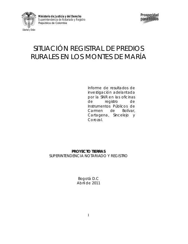 Ministerio de Justicia y del DerechoSuperintendencia de Notariado y RegistroRepública de Colombia1SITUACIÓN REGISTRAL DE P...