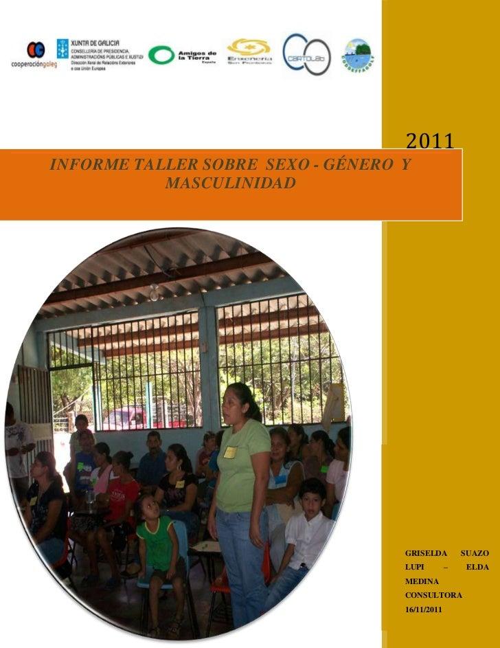 1                                      2011INFORME TALLER SOBRE SEXO - GÉNERO Y           MASCULINIDAD                    ...