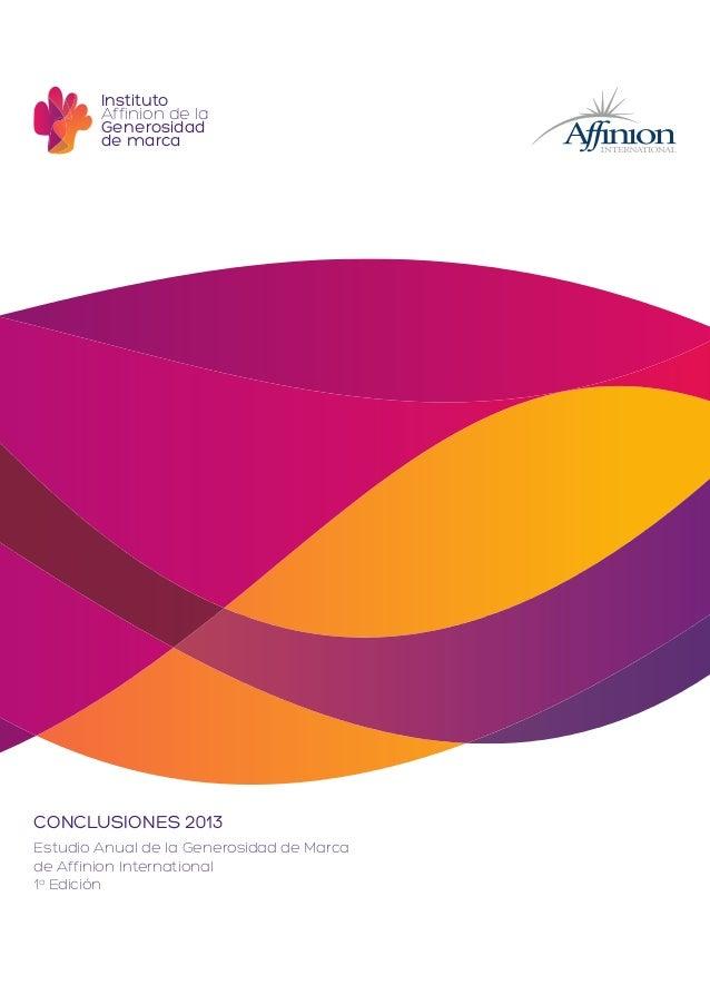 Instituto Affinion de la Generosidad de marca  CONCLUSIONES 2013 Estudio Anual de la Generosidad de Marca de Affinion Inte...