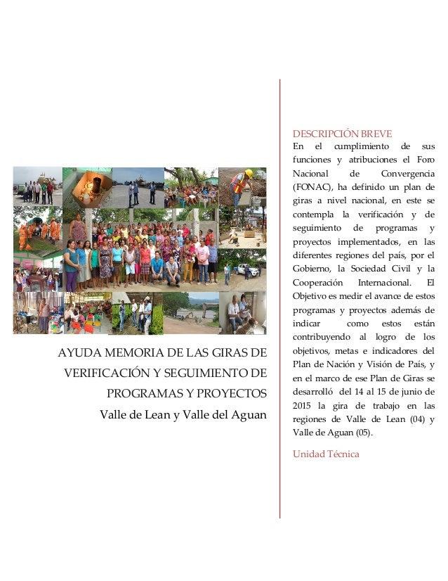 AYUDA MEMORIA DE LAS GIRAS DE VERIFICACIÓN Y SEGUIMIENTO DE PROGRAMAS Y PROYECTOS Valle de Lean y Valle del Aguan DESCRIPC...