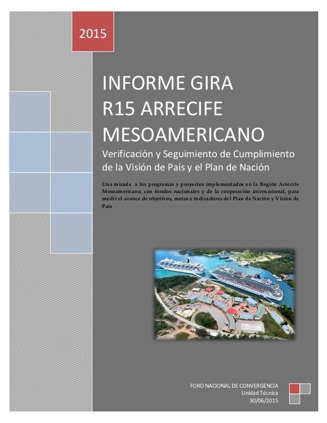 INFORME GIRA R15 ARRECIFE MESOAMERICANO Verificación y Seguimiento de Cumplimiento de la Visión de País y el Plan de Nació...