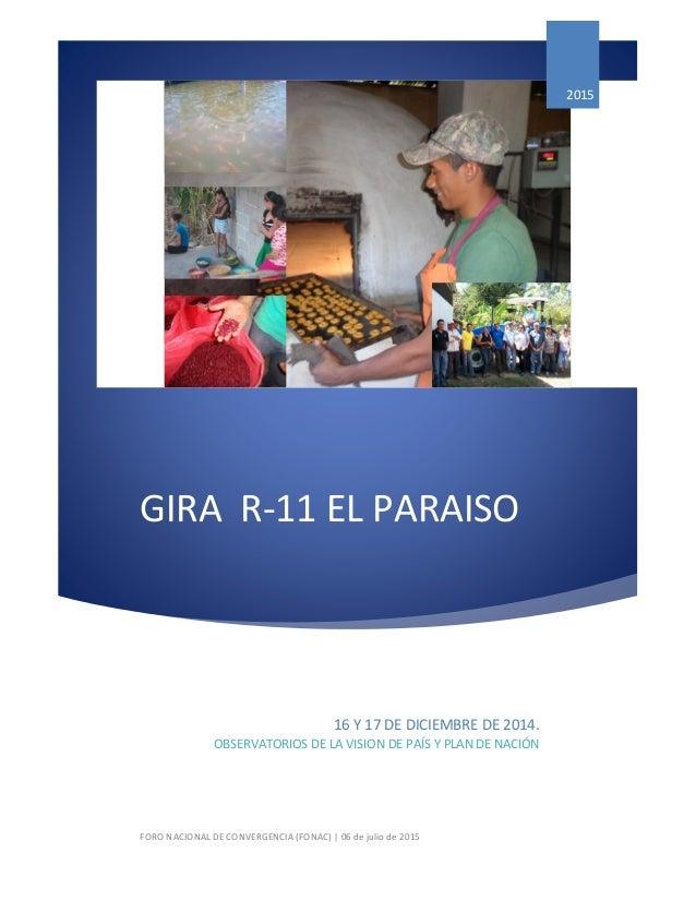 GIRA R-11 EL PARAISO 2015 16 Y 17 DE DICIEMBRE DE 2014. OBSERVATORIOS DE LA VISION DE PAÍS Y PLAN DE NACIÓN FORO NACIONAL ...