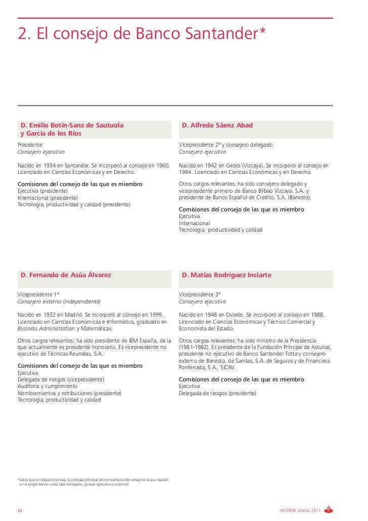 2. El consejo de Banco Santander*  D. Emilio Botín-Sanz de Sautuola                                                       ...