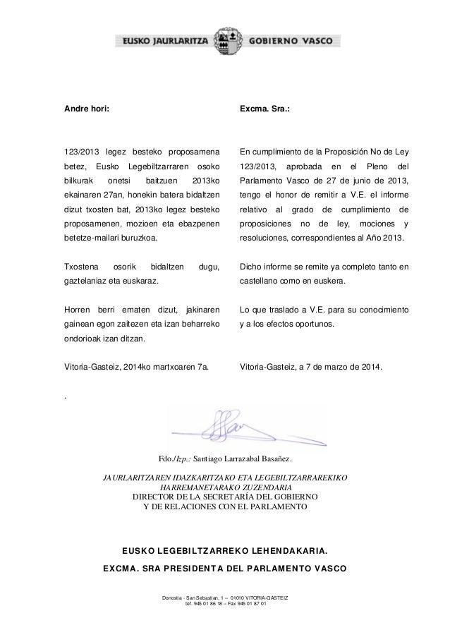 Donostia - San Sebastian, 1 – 01010 VITORIA-GASTEIZ tef. 945 01 86 18 – Fax 945 01 87 01 Andre hori: 123/2013 legez bestek...