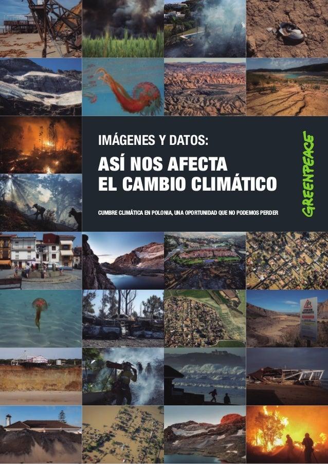 IMÁGENES Y DATOS: ASÍ NOS AFECTA EL CAMBIO CLIMÁTICO CUMBRE CLIMÁTICA EN POLONIA, UNA OPORTUNIDAD QUE NO PODEMOS PERDER