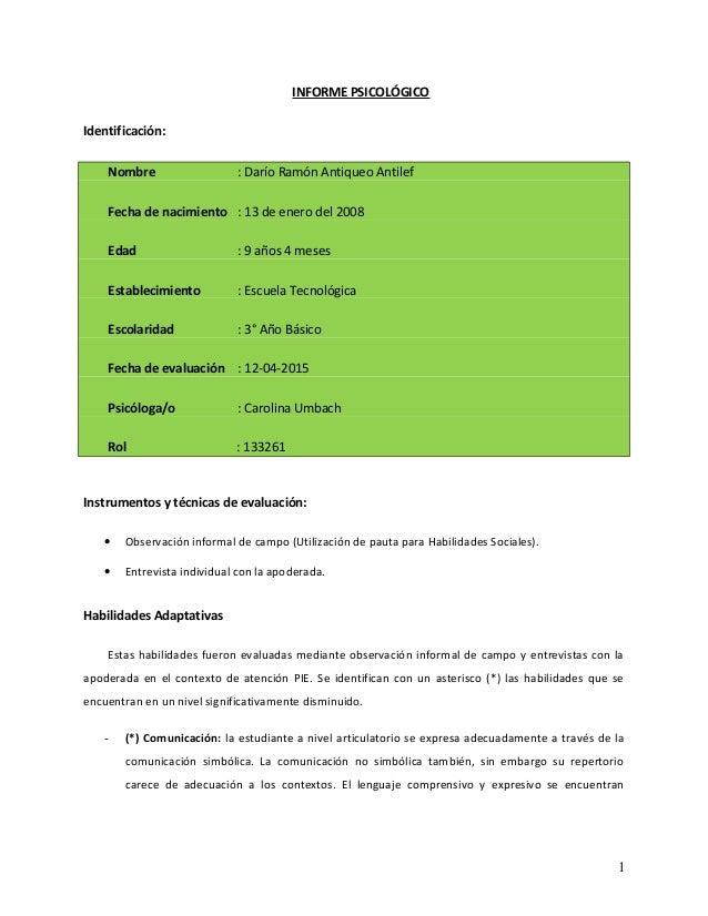INFORME PSICOLÓGICO Identificación: Nombre : Darío Ramón Antiqueo Antilef Fecha de nacimiento : 13 de enero del 2008 Edad ...