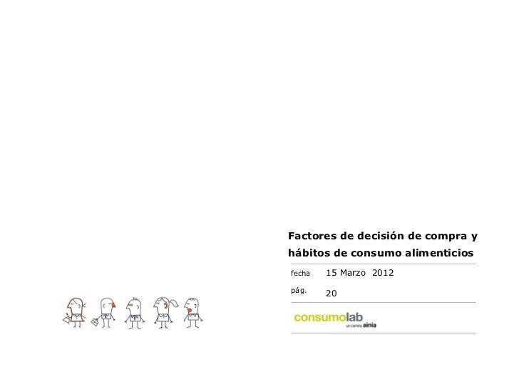 Factores de decisión de compra yhábitos de consumo alimenticiosfecha   15 Marzo 2012pág.    20