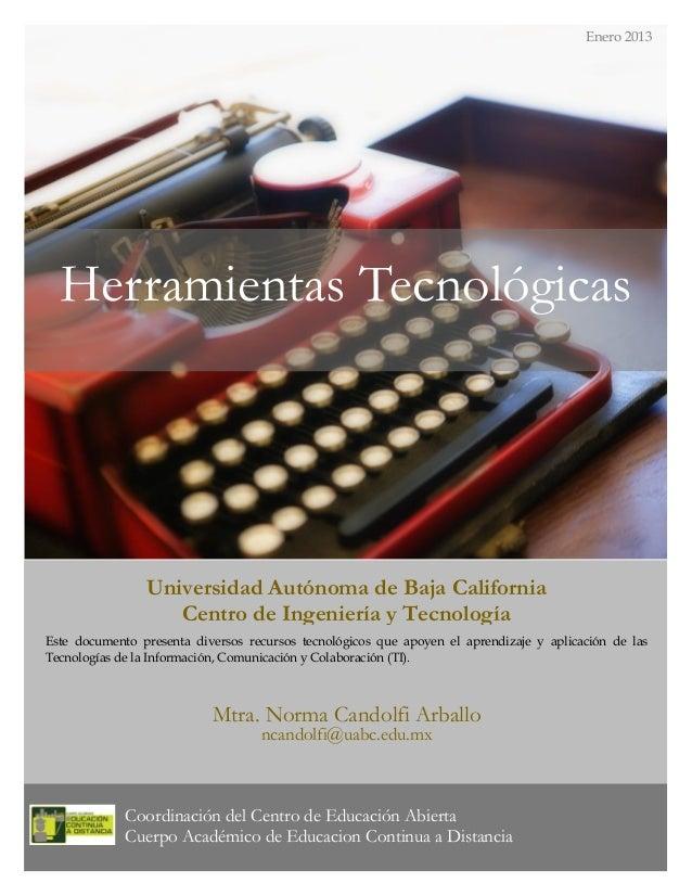Universidad Autónoma de Baja CaliforniaCentro de Ingeniería y TecnologíaEste documento presenta diversos recursos tecnológ...