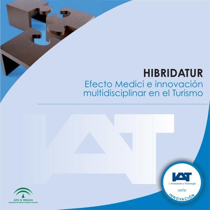 HIBRIDATUREfecto Medici e innovación multidisciplinar en el Turismo