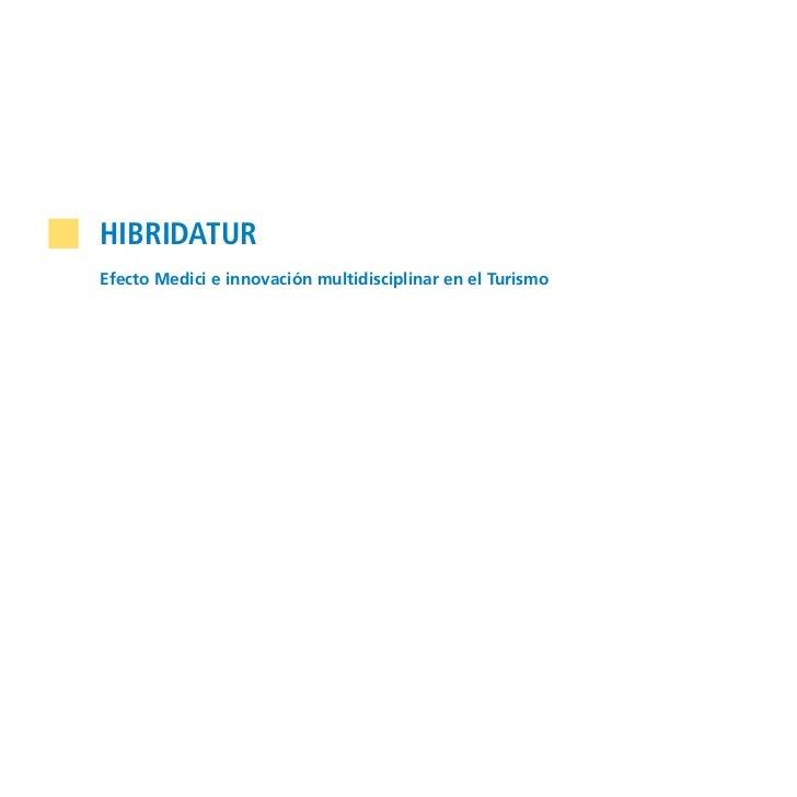 HIBRIDATUREfecto Medici e innovación multidisciplinar en el TurismoAutores:Amalio A. Rey, eMOToolsInés Skotnicka, eMOTools...