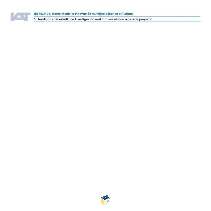 HIBRIDATUR. Efecto Medici e innovación multidisciplinar en el Turismo                4.Resultados del estudio de necesidad...