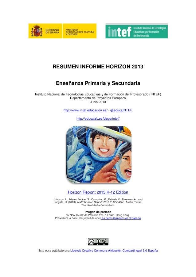 RESUMEN INFORME HORIZON 2013Enseñanza Primaria y SecundariaInstituto Nacional de Tecnologías Educativas y de Formación del...