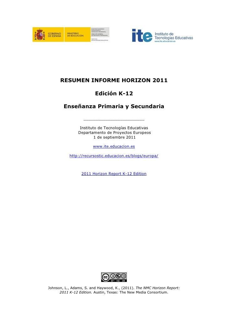 RESUMEN INFORME HORIZON 2011                         Edición K-12        Enseñanza Primaria y Secundaria                  ...