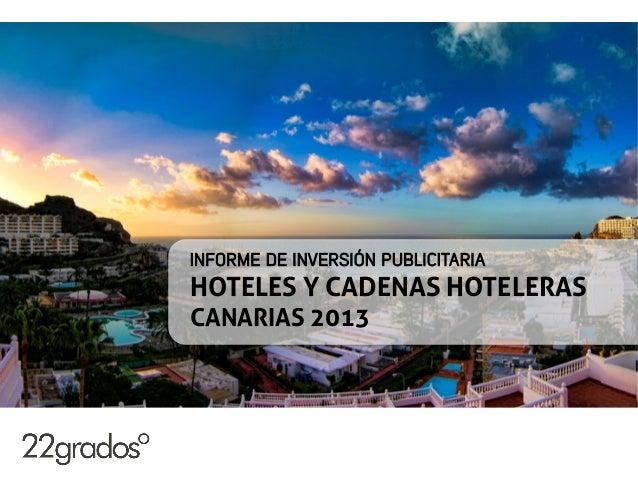 INFORME DE INVERSIÓN PUBLICITARIA HOTELES Y CADENAS HOTELERAS CANARIAS 2013