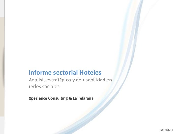 www.xperienceconsulting.com                              Informe sectorial Hoteles                              Análisis e...