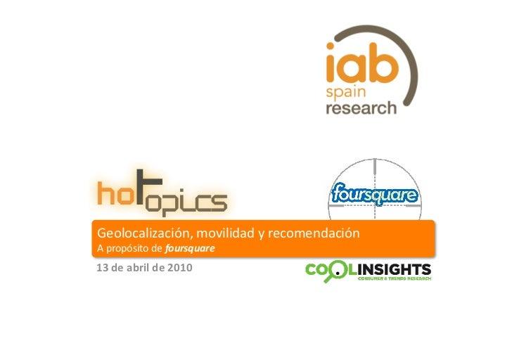 Geolocalización,movilidadyrecomendación Apropósitodefoursquare 13deabrilde2010