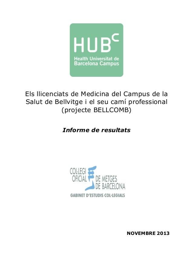 Els llicenciats de Medicina del Campus de la Salut de Bellvitge i el seu camí professional (projecte BELLCOMB) Informe de ...