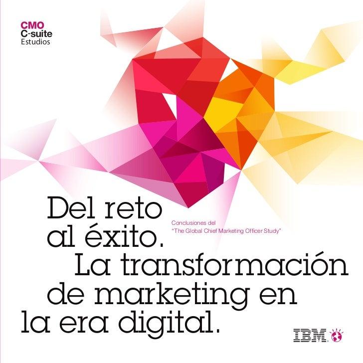 "Estudios  Del reto  al éxito.           Conclusiones del           ""The Global Chief Marketing Officer Study""    La transfo..."
