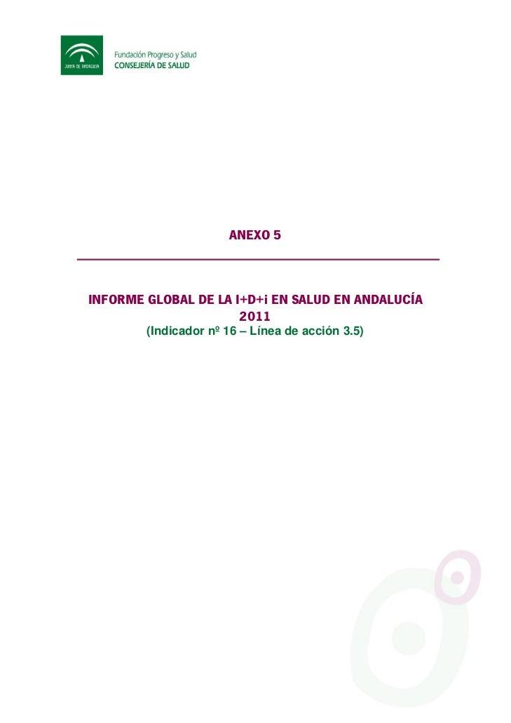 ANEXO 5INFORME GLOBAL DE LA I+D+i EN SALUD EN ANDALUCÍA                      2011        (Indicador nº 16 – Línea de acció...