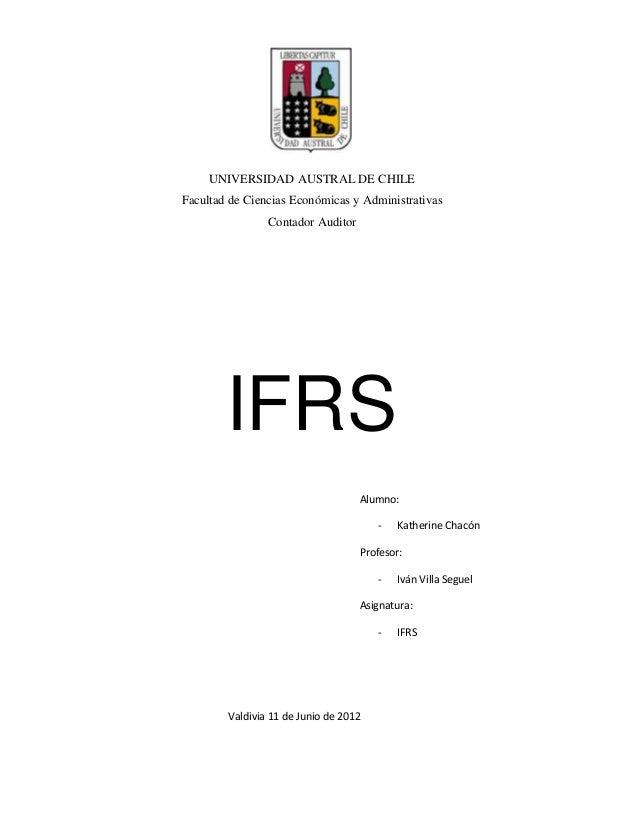 UNIVERSIDAD AUSTRAL DE CHILEFacultad de Ciencias Económicas y Administrativas                Contador Auditor        IFRS ...