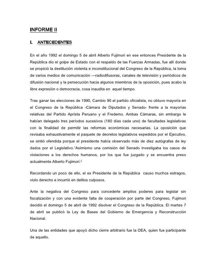 INFORME III.   ANTECEDENTESEn el año 1992 el domingo 5 de abril Alberto Fujimori en ese entonces Presidente de laRepública...