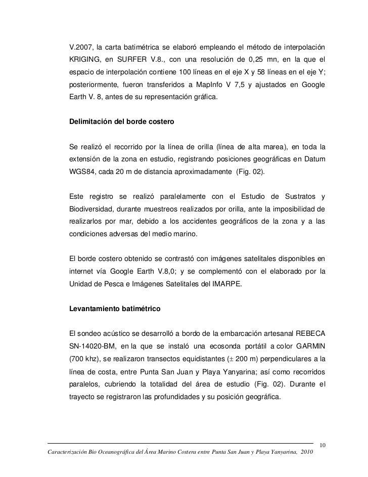 V.2007, la carta batimétrica se elaboró empleando el método de interpolación        KRIGING, en SURFER V.8., con una resol...