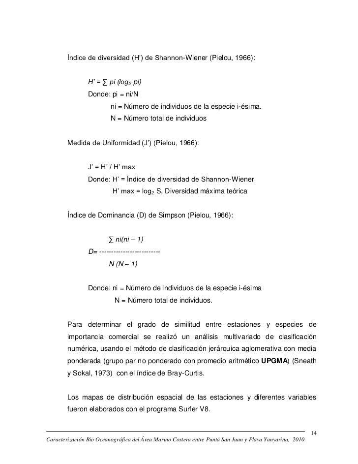 Índice de diversidad (H') de Shannon-Wiener (Pielou, 1966):                H' = ∑ pi (log2 pi)                Donde: pi = ...