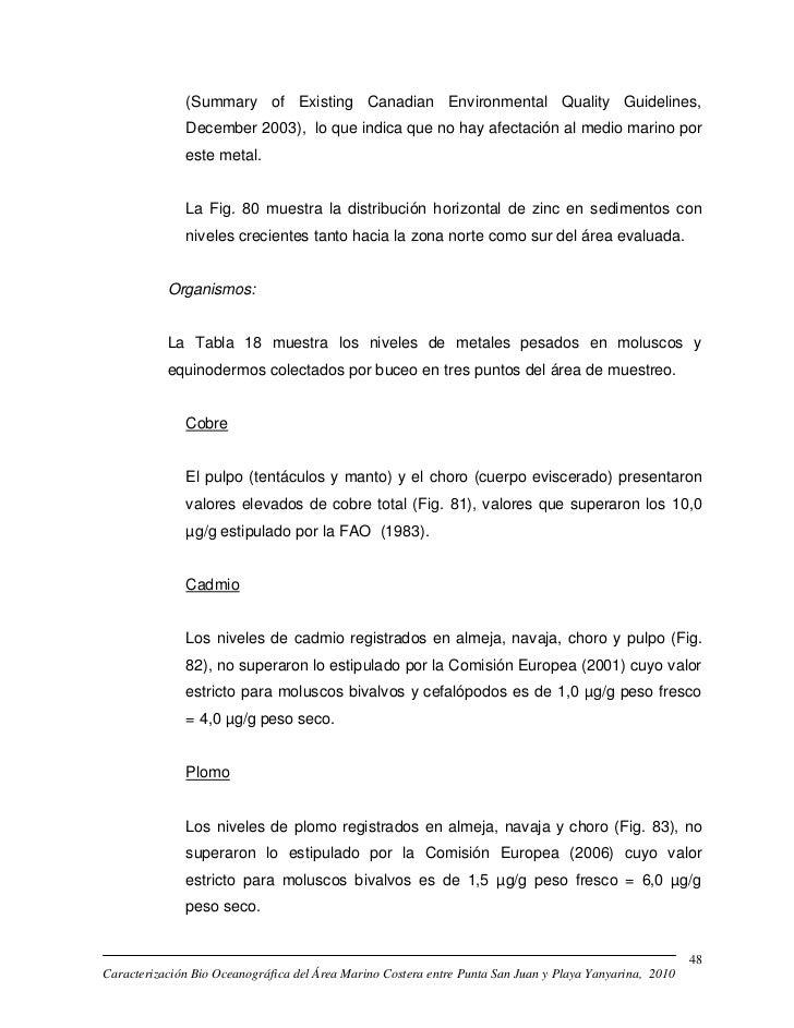 (Summary of Existing Canadian Environmental Quality Guidelines,              December 2003), lo que indica que no hay afec...