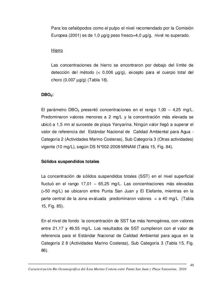 Para los cefalópodos como el pulpo el nivel recomendado por la Comisión               Europea (2001) es de 1,0 µg/g peso f...
