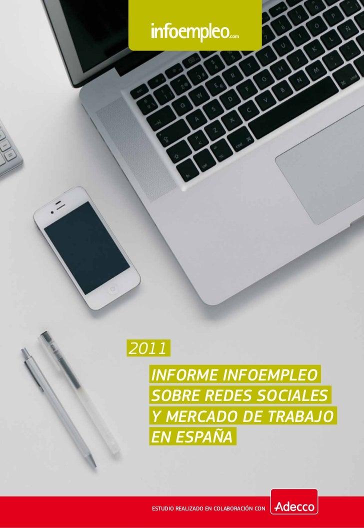 2011  Informe Infoempleo  sobre Redes Sociales  y mercado de trabajo  en España  Estudio realizado en colaboración con