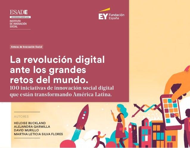 La revolución digital ante los grandes retos del mundo. 100 iniciativas de innovación social digital que están transforman...