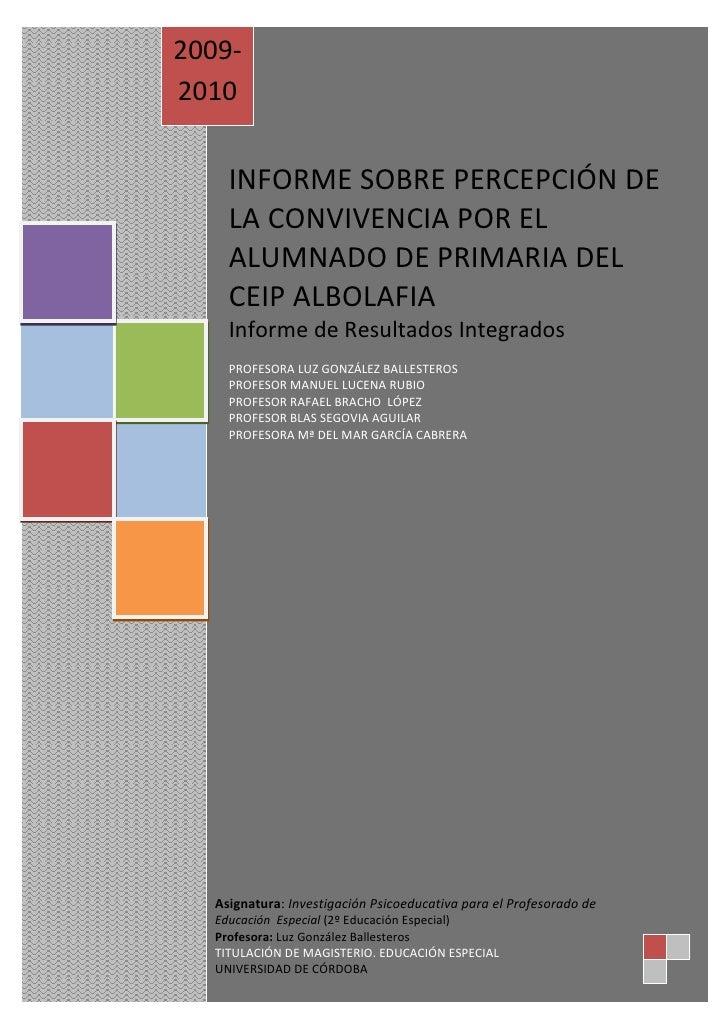 2009-              2010  Asignatura                   INFORME SOBRE PERCEPCIÓN DE                   LA CONVIVENCIA POR EL ...