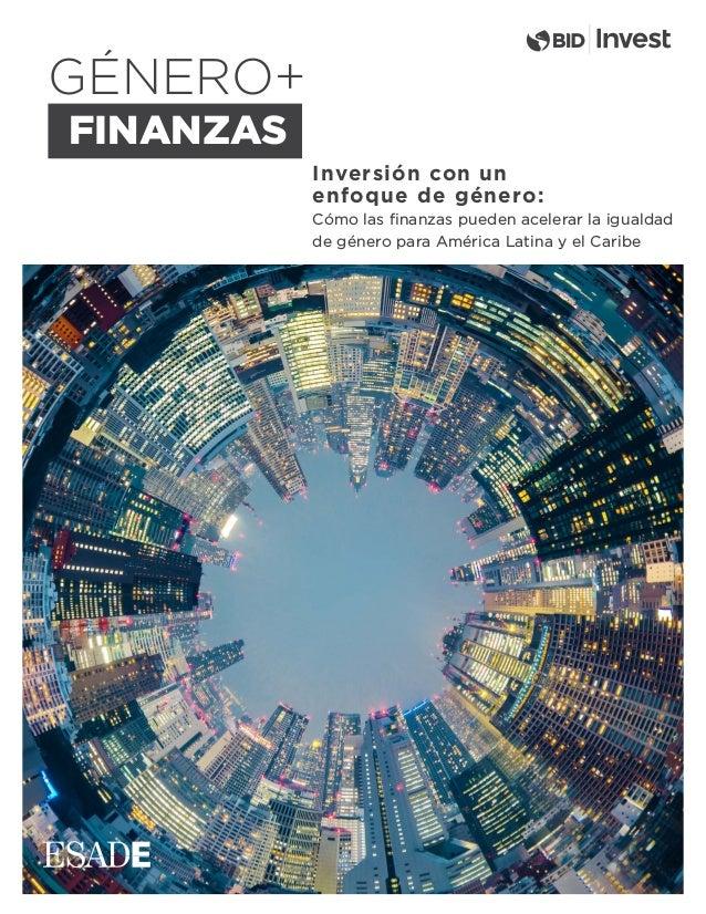 GÉNERO+ FINANZAS Inversión con un enfoque de género: Cómo las finanzas pueden acelerar la igualdad de género para América L...