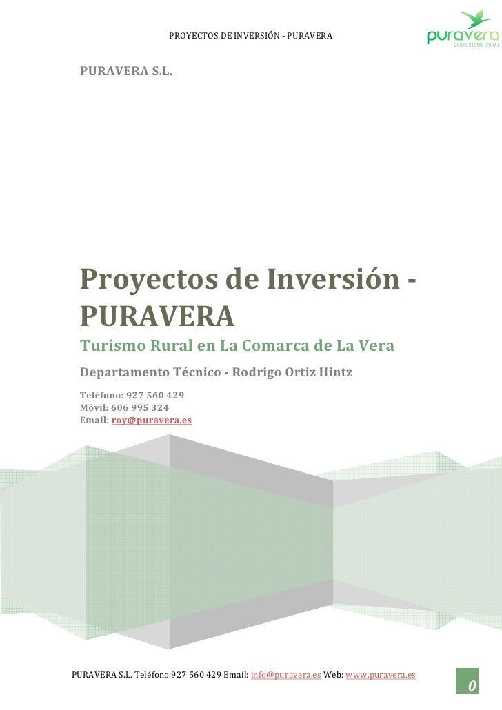 PROYECTOS DE INVERSIÓN - PURAVERA    PURAVERA S.L.      Proyectos de Inversión -  PURAVERA  Turismo Rural en La Comarca de...