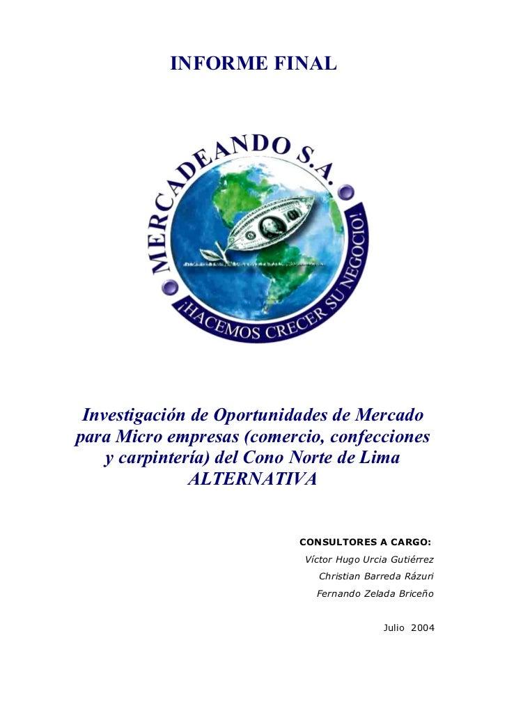 INFORME FINAL Investigación de Oportunidades de Mercadopara Micro empresas (comercio, confecciones    y carpintería) del C...