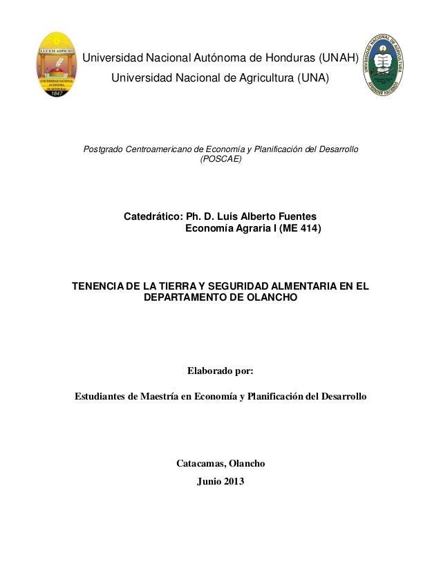 Universidad Nacional Autónoma de Honduras (UNAH) Universidad Nacional de Agricultura (UNA) Postgrado Centroamericano de Ec...